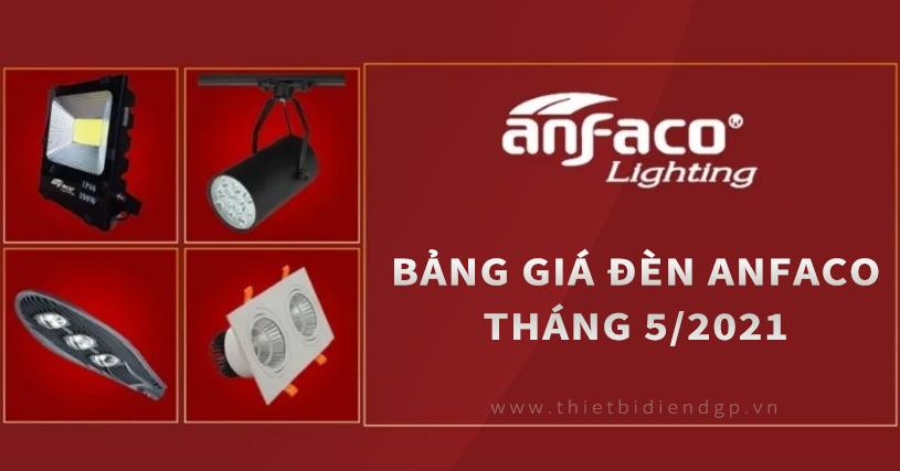 Bảng Giá Đèn Anfaco Lighting 2021 (tháng 5)