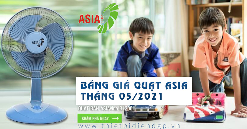 Bảng Giá Quạt ASIA 2021 chính hãng【Giá Tốt】