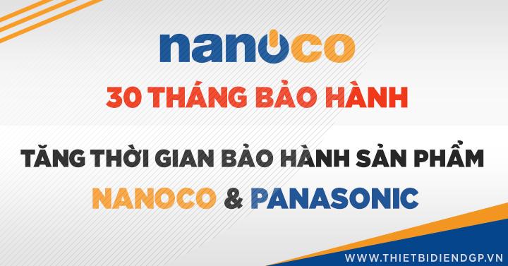 Tăng thời gian bảo hành sản phẩm Nanoco và Panasonic
