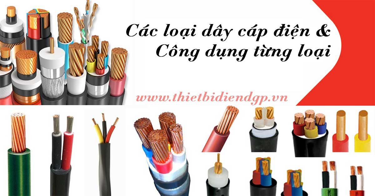 Các loại dây cáp điện và công dụng từng loại