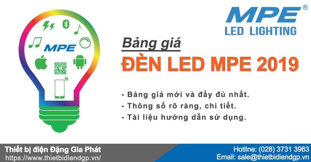 Bảng giá đèn led MPE mới nhất 2019