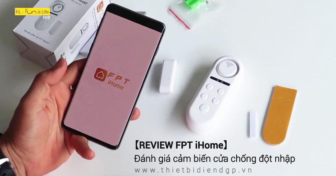 【REVIEW】Đánh giá cảm biến cửa chống đột nhập FPT iHome