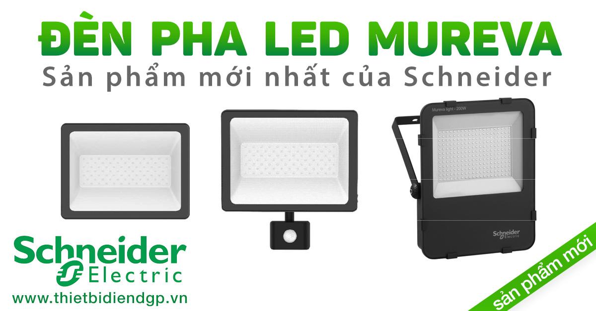Đèn Pha Led MUREVA - Schneider lần đầu tiên cho ra thị trường