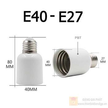 Đuôi đèn Led E40 sang E27 E40-27