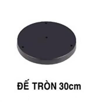 ĐẾ TRÒN 30cm ĐẾ TRÒN 30cm